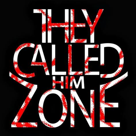 They Called him zone